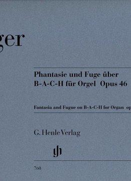 Henle Verlag Reger, Max | Fantasie en Fuga op B-A-C-H op. 46