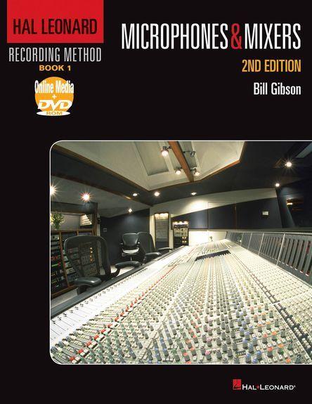 Hal Leonard Hal Leonard Recording Method | Deel 1: Microfoons en Mixers | Tweede editie - Boek + DVD