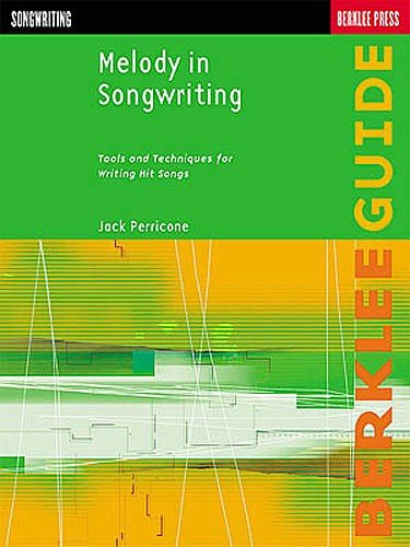 Hal Leonard Melody In Songwriting | Tools And Techniques For Writing Hit Songs