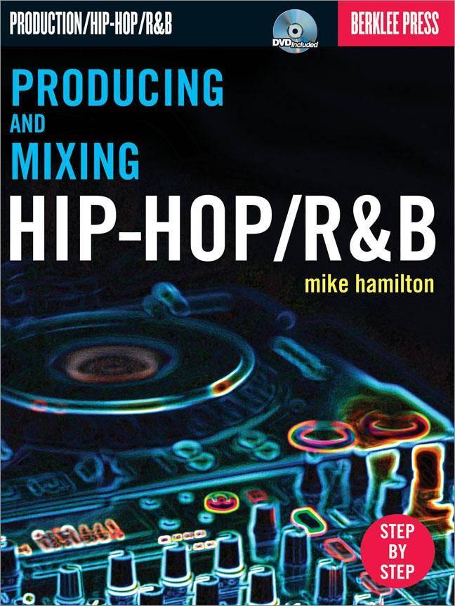 Hal Leonard Producing and Mixing Hip-Hop / R&B   Boek + DVD
