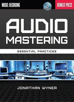 Hal Leonard Audio Mastering - Essential Practices | Jonathan Wyner