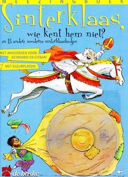 De Haske Sinterklaas, wie kent hem niet? En 13 andere moderne Sinterklaasliedjes