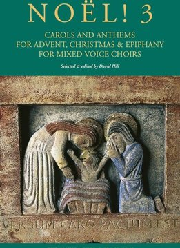Novello & Co Ltd. Noël! 3 | Carols And Anthems For Advent, Christmas And Epiphany