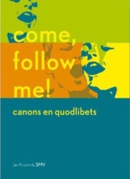 SMV Come, follow me! Canons en quodlibets