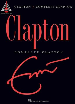 Wise Publications Eric Clapton | Complete Clapton - Guitar Recorded Versions