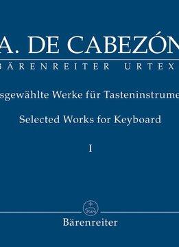 Bärenreiter Cabezón, Antonio de | Geselecteerde werken voor Toetsen | Volume I