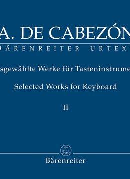 Bärenreiter Cabezón, Antonio de | Geselecteerde werken voor Toetsen | Volume II