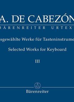 Bärenreiter Cabezón, Antonio de | Geselecteerde werken voor Toetsen | Volume III