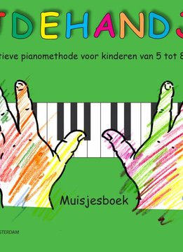 Broekmans & Van Poppel Bijdehandjes   Auditieve pianomethode   Muisjesboek