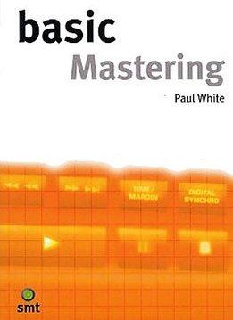 Music Sales Basic Mastering   Paul White   Recording