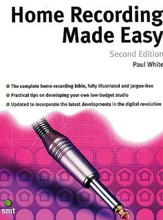 Music Sales Home Recording Made Easy (tweede editie) | Paul White | Recording