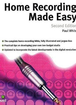 Music Sales Home Recording Made Easy (tweede editie)   Paul White   Recording