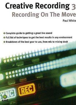 Music Sales Creative Recording 3   Recording On The Move