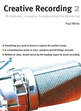 Music Sales Creative Recording 2 | Microphones, Acoustics, Soundproofing And Monitoring
