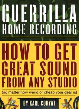 Hal Leonard Guerrilla Home Recording | Tweede editie