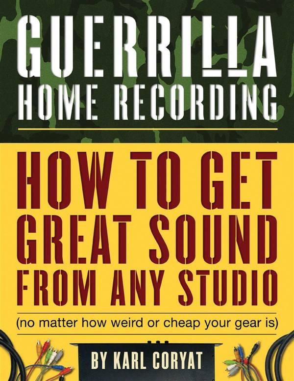 Hal Leonard Guerrilla Home Recording   Tweede editie
