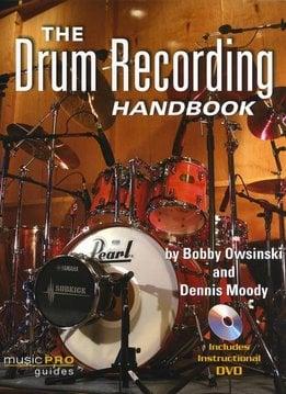 Hal Leonard The Drum Recording Handbook | Bobby Owsinski/Dennis Moody