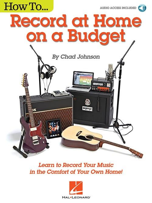 Hal Leonard How To Record At Home On A Budget | Boek/Online Audio