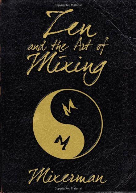 Hal Leonard Mixerman   Zen and the Art of Mixing