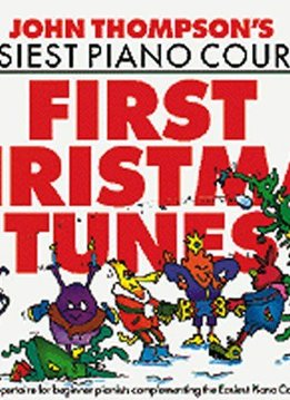 Willis Music John Thompson's Easiest Piano Course | First Christmas Tunes