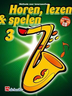 De Haske Horen Lezen & Spelen 3 | tenorsaxofoon | Boek + CD