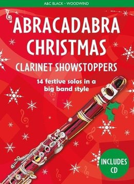 A & C Black Abracadabra Christmas | Clarinet Showstoppers