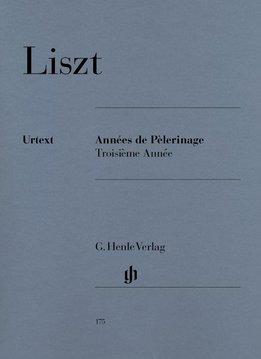Henle Verlag Liszt   Années de Pèlerinage, Troisième Année