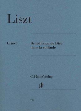 Henle Verlag Liszt   Bénédiction de Dieu dans la solitude
