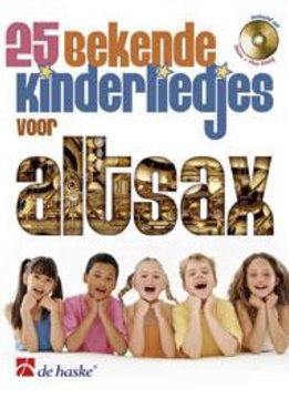 De Haske 25 bekende kinderliedjes voor altsaxofoon