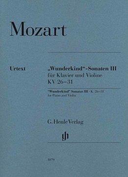 "Henle Verlag Mozart | ""Wonderkind"" Sonates Volume 3 KV 26-31 voor piano en viool"