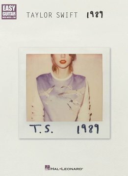 Hal Leonard Taylor Swift: 1989| Easy Guitar With Notes & Tab