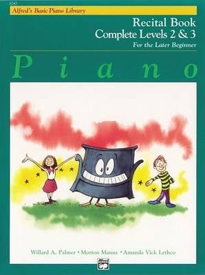 Alfred Alfred's Basic Piano Recital Book | Complete 2 & 3