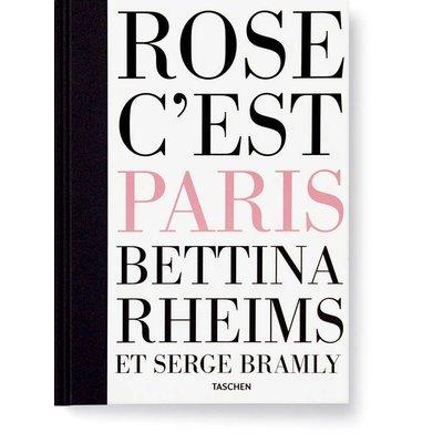 Rheims & Bramly - Rose c'est Paris taschen
