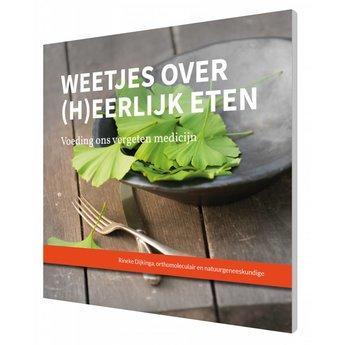 Rineke Dijkinga Weetjes over (h)eerlijk eten - Rineke Dijkinga