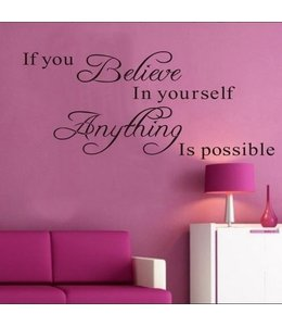 Muursticker if you believe in yourself anything is possible