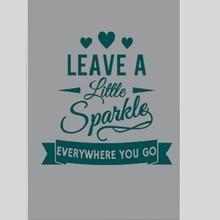 Tekstbord leave a little sparkle