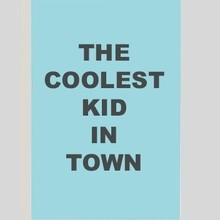 Tekstbord the coolest kid