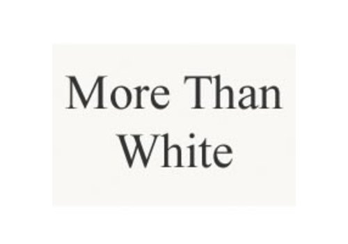 More Than White