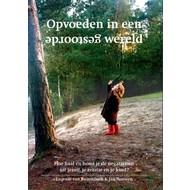 Opvoeden in een gestoorde wereld - Eugenie van Ruitenbeek en Jan Nouwen