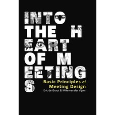 Into the heart of meetings - Eric de Groot, Mike van der Vijver