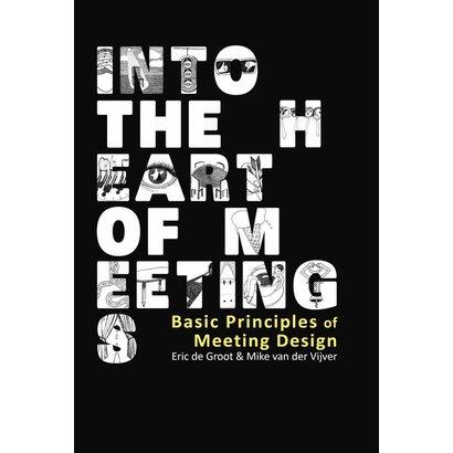 Into the heart of meetings - Eric de Groot, Mike van der Vijver