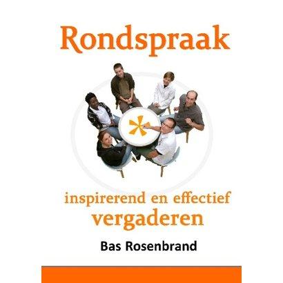 Rondspraak, inspirerend en effectief vergaderen -Bas Rosenbrand