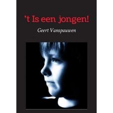 't Is een jongen! - Geert Vanspauwen