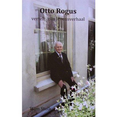 Otto Rogus vertelt zijn levensverhaal - Wim Stolk