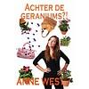 Achter de geraniums - Anne West