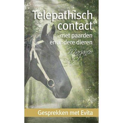 Telepathisch contact met paarden en andere dieren. Gesprekken met Evita - Marjanco