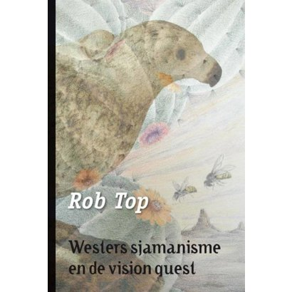 Westers sjamanisme en de vision quest - Rob Top