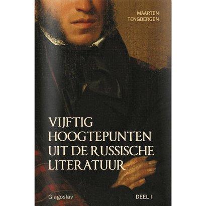 Vijftig hoogtepunten uit de Russische literatuur (deel 1) - Maarten Tengbergen