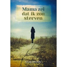 Mama zei dat ik zou sterven - Natasja Schreuder
