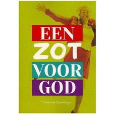 Een zot voor God - Denise Oortwijn